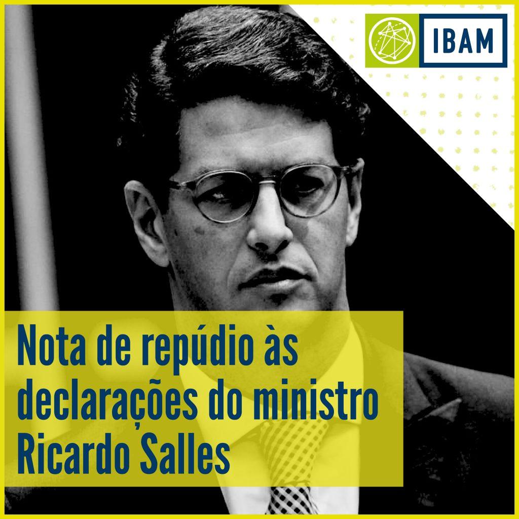 Nota de repúdio às declarações do ministro Ricardo Salles - IBAM