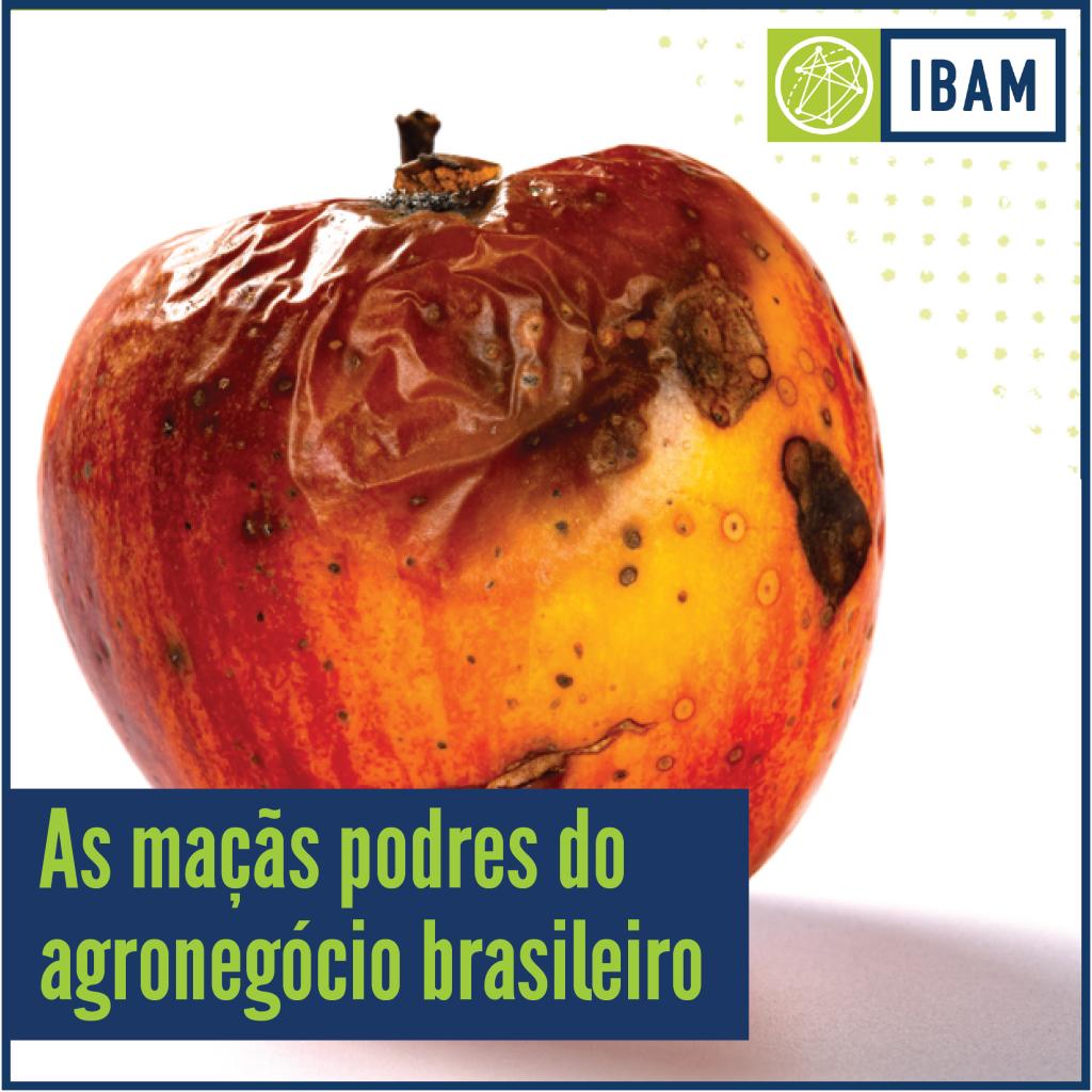 As maçãs podres do agronegócio brasileiro - IBAM